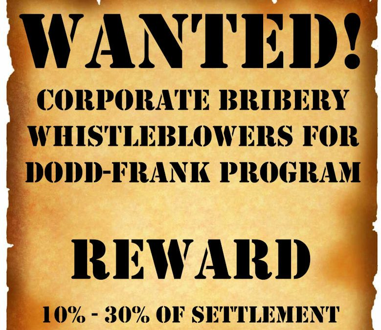 Wanted: FCPA Whistleblowers for Dodd-Frank Reward Program