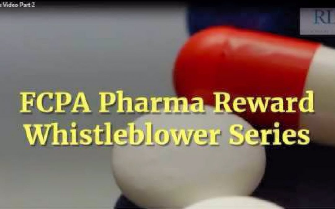 FCPA Rewards: Pharma Whistleblower Video Part II